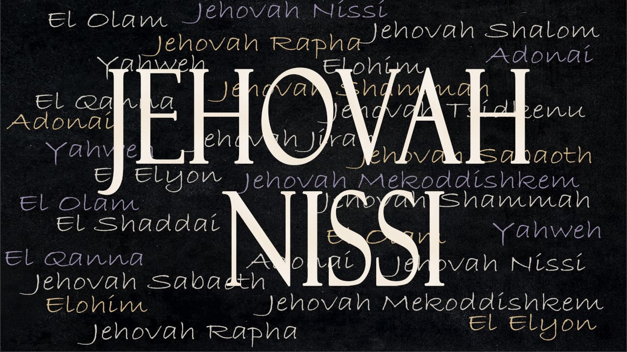 What s in a name jehovah nissi grace brethren church for Jehovah nissi