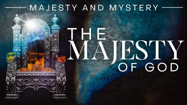 Majesty and Mystery