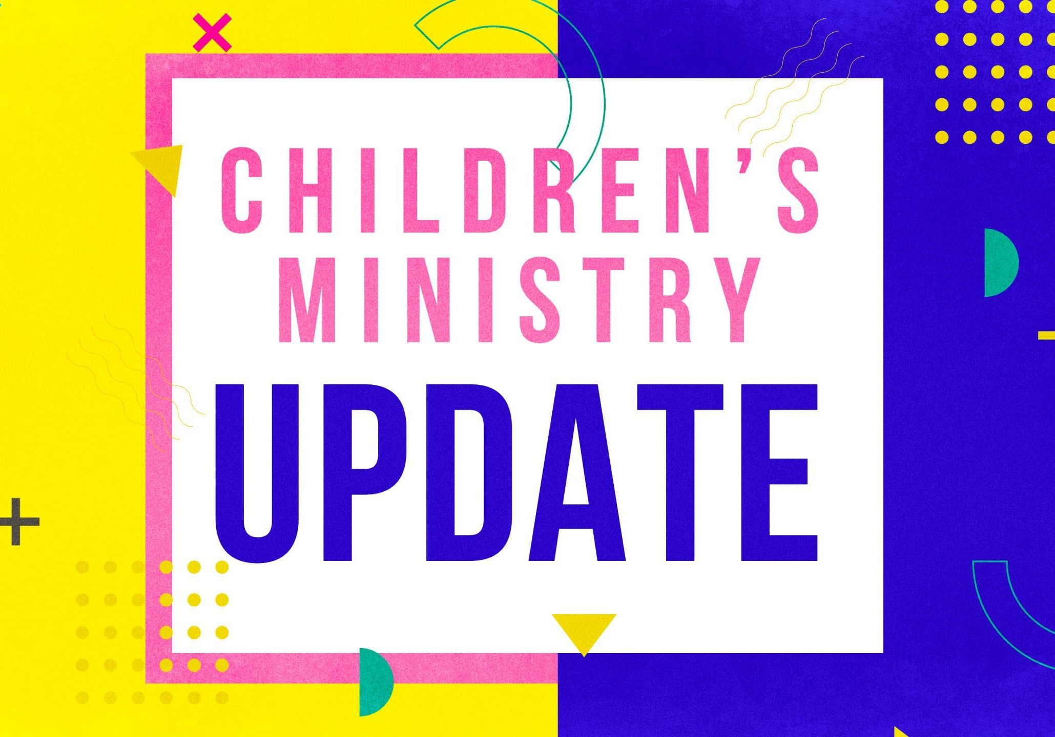 Childrens Ministry Update