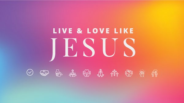 Live and Love Like Jesus